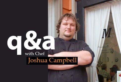 Post image for 5 Minutes with Mayberry Chef, Joshua Campbell