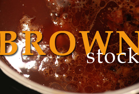 Post image for Building Flavor with Brown Stock